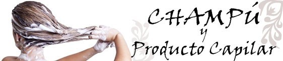 CHAMPÚ Y PRODUCTO CAPILAR